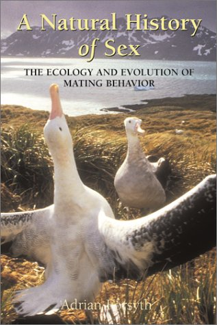 A Natural History of Sex: The Ecology and Evolution of Mating Behavior (Curious Naturalist Series)
