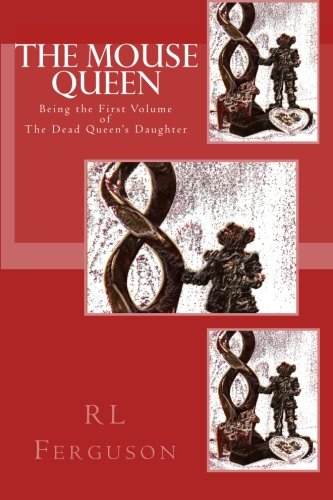 Download The Mouse Queen: The Dead Queen's Daughter PDF
