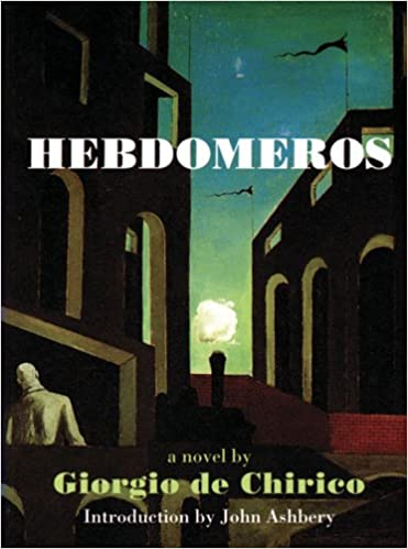 hebdomeros with monseiur dudrons adventure and other metaphysical writings