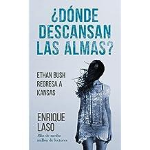 ¿Dónde descansan las almas?: Ethan Bush regresa a Kansas (Spanish Edition)