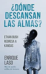 ¿Dónde descansan las almas?: Ethan Bush regresa a Kansas (Spanish Edition)