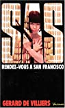SAS, tome 5 : Rendez-vous à San Francisco par Villiers Gérard de