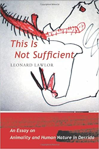 amazon com  this is not sufficient  an essay on ani ty and    amazon com  this is not sufficient  an essay on ani ty and human nature in derrida        leonard lawlor  books
