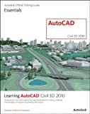 Learning AutoCAD Civil 3D 2010, Autodesk Official Training Guide Staff, 1897177771