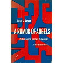 A Rumour of Angels Modern Society and the Rediscovery of the Supernatural