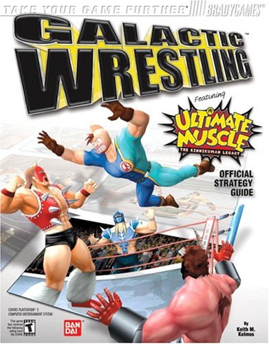 Download Galactic Wrestling(tm): Featuring Ultimate Muscle(tm) Official Strategy (Kinnikuman Legacy) PDF