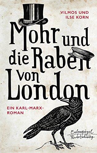Mohr und die Raben von London: Karl Marx im Exil (German Edition)