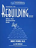 Rebuilding Workbook: When Your Relationship Ends (Rebuilding Books)