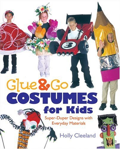 Glue & Go Costumes for Kids: Super-Duper Designs
