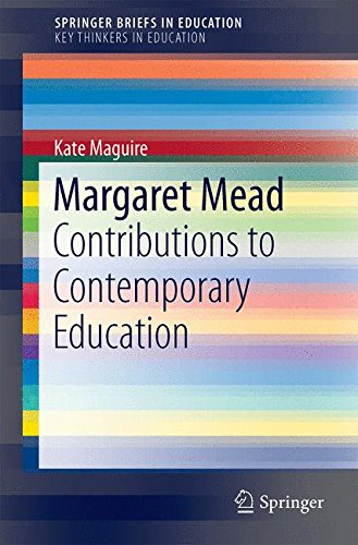 Margaret Mead: Contributions to Contemporary Education (SpringerBriefs in Education)