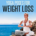 Yoga Poses for Weight Loss | J.D. Rockefeller