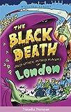 Black Death and Other Putrid Plagues of London, Natasha Narayan, 1904153011