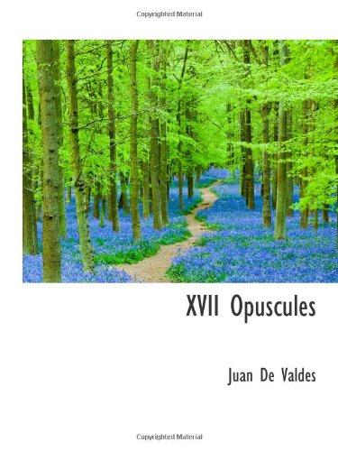 Read Online XVII Opuscules ebook