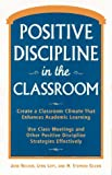Positive Discipline in the Classroom, Jane Nelsen and H. Stephen Glenn, 0761510591