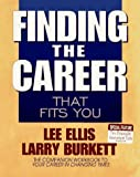 Finding the Career That Fits You, Lee Ellis and Larry Burkett, 0802416683