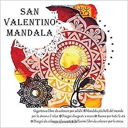 Amazon Com San Valentino Mandala Gigantesco Libro Da Colorare Per