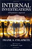 Internal Investigations : A Practitioner's Approach, , 0398077134