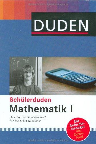 Mathematik I: Das Fachlexikon von A-Z für die 5. bis 10. Klasse