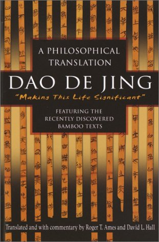Dao De Jing: A Philosophical Translation