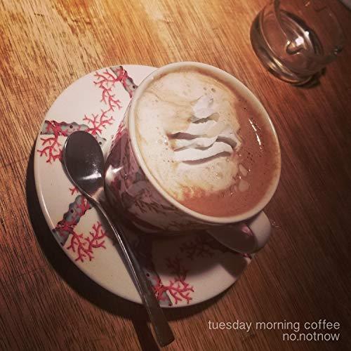 (Tuesday Morning Coffee)