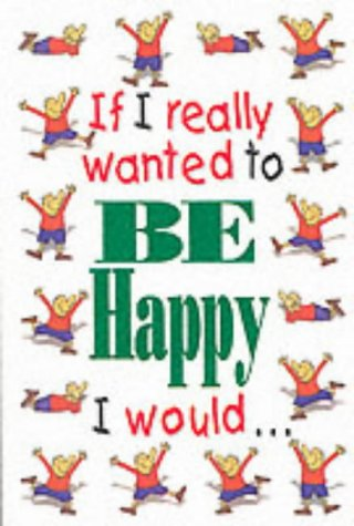 If I Really Wanted to be Happy I Would... pdf epub