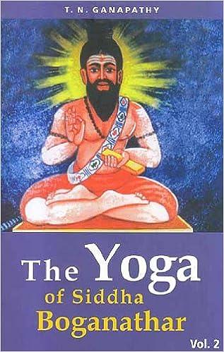 Yoga of Siddha Boganathar Vol. 2 [yoga of Siddha Research ...
