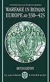 Warfare in Roman Europe, AD 350-425 (Oxford Classical Monographs)