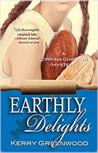Earthly Delights: A Corinna Chapman Mystery (Corinna Chapman Mysteries) by Kerry Greenwood (2012-05-01)