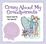 Crazy about My Grandparents, Mark K. Gilroy, 1586608479