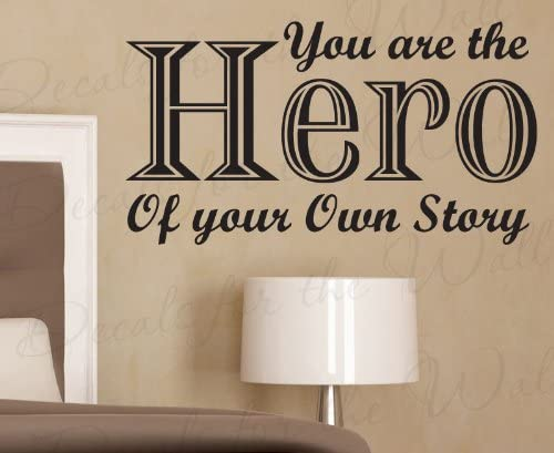 com you are the hero of your own story inspirational