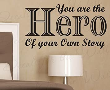 Amazoncom You Are The Hero Of Your Own Story Inspirational