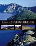 In Search of Ancient Oregon: A Geological and
