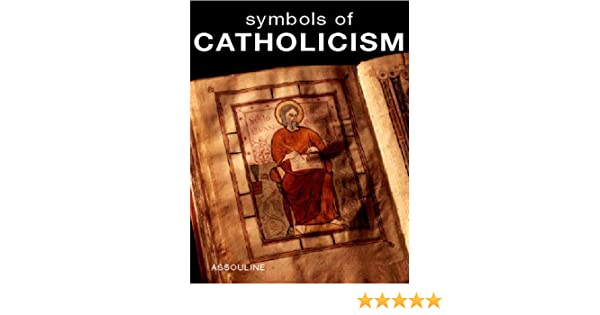 Symbols Of Catholicism Beliefs Symbols Father Dom Robert Le Gall