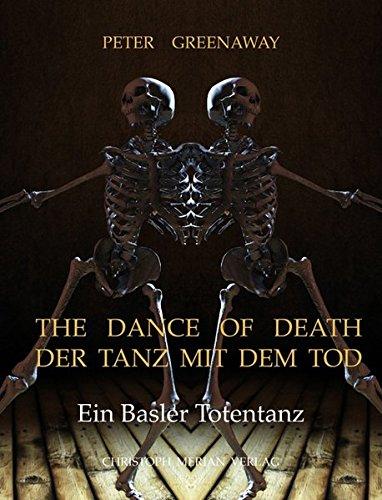 The dance of death/Der Tanz mit dem Tod: Ein Basler Totentanz (Englisch) Taschenbuch – 31. Oktober 2013 Peter Greenaway Merian Christoph 3856166343
