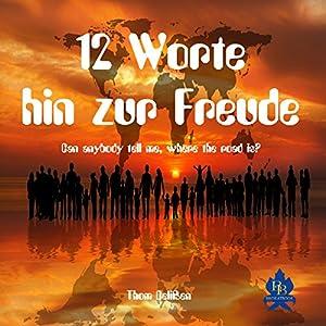 12 Worte hin zur Freude Hörbuch
