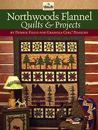 Granola Girl Designs Northwoods Flannel Quilts & Projects: 12 Flannel Projects Featuring Unique Northwoods ()