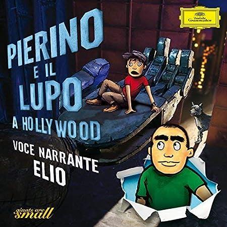 Pierino E Il Lupo A Hollywood (Voce Narrante:Elio ,Delle Storie Tese)(2016)
