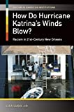How Do Hurricane Katrina's Winds Blow? Racism in 21st-Century New Orleans: Racism in 21st-Century New Orleans (Racism in American Institutions)