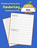 Practicing Printing Style Handwriting Workbook for Kids: Tracing and writing Noun Dolch sight words (Dolch sight words Printing Style Handwriting)