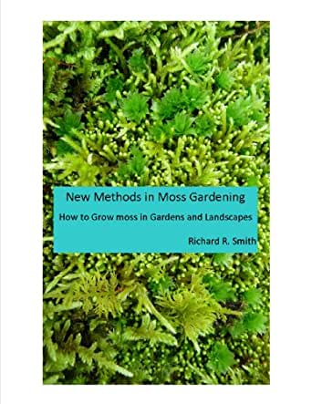 New Methods In Moss Gardening Kindle Edition By Smith Richard