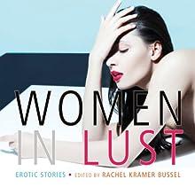 Women in Lust: Erotic Stories | Livre audio Auteur(s) : Rachel Kramer Bussel Narrateur(s) : Cat Lyons