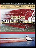 Cruising the World - Onboard the Delta Queen Steamboat