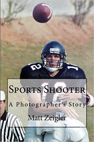 Sports Shooter: A Photographers Story