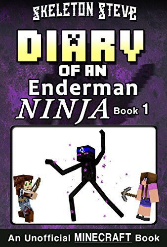 Diary of a Minecraft Enderman Ninja - Book 1: Unofficial Minecraft Books for Kids, Teens, & Nerds - Adventure Fan Fiction Diary Series (Skeleton Steve ... Collection - Elias the Enderman Ninja) -