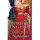 How to Train Your Highlander (Broadswords and Ballrooms Book 3)
