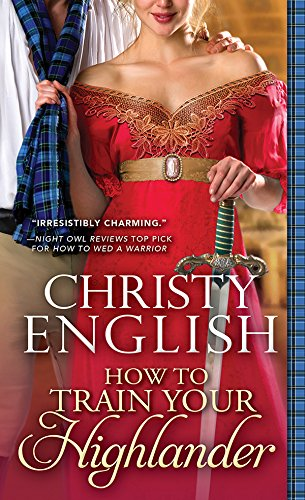 How to Train Your Highlander (Broadswords and Ballrooms Book 3) by [English, Christy]