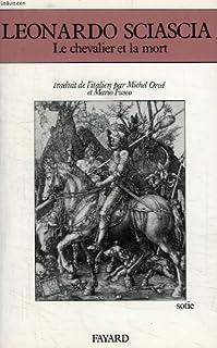 Le chevalier et la mort, Sciascia, Leonardo