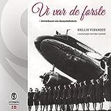 Vi var de første (Danish Edition): Stewardessen som danmarkshistorie