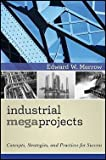 img - for Edward W. Merrow: Industrial Megaprojects : Concepts, Strategies, and Practices for Success (Hardcover); 2011 Edition book / textbook / text book