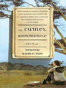 The Camel Bookmobile: A Novel by [Hamilton, Masha]
